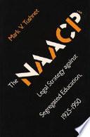 The Naacp S Legal Strategy Against Segregated Education 1925 1950 Mark V Tushnet Professor Of Law And Associate Dean Mark V Tushnet Google Books